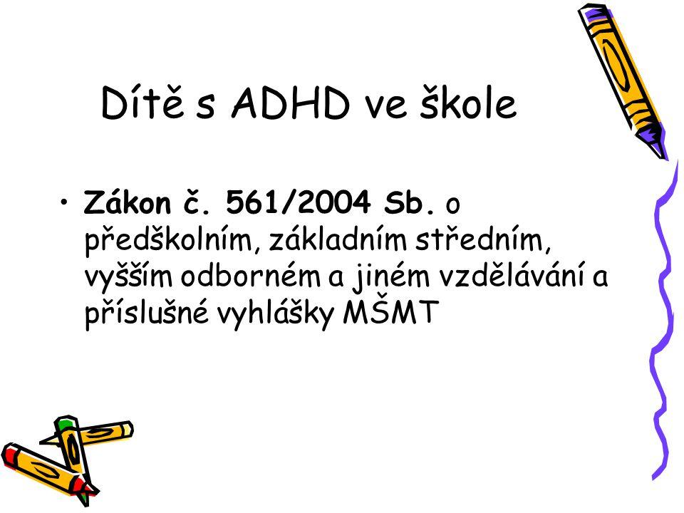 Dítě s ADHD ve škole Zákon č. 561/2004 Sb.