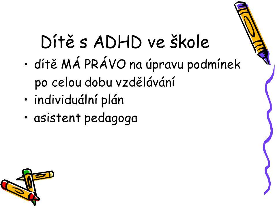 Dítě s ADHD ve škole dítě MÁ PRÁVO na úpravu podmínek