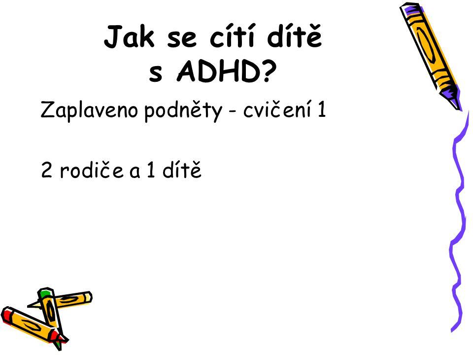 Jak se cítí dítě s ADHD Zaplaveno podněty - cvičení 1