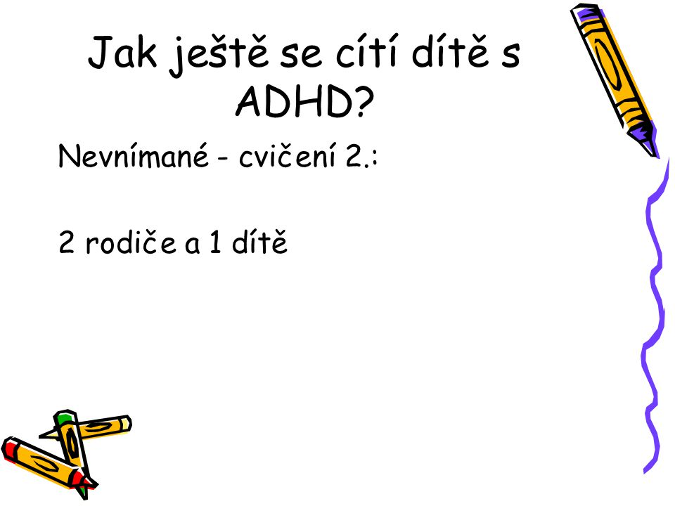 Jak ještě se cítí dítě s ADHD