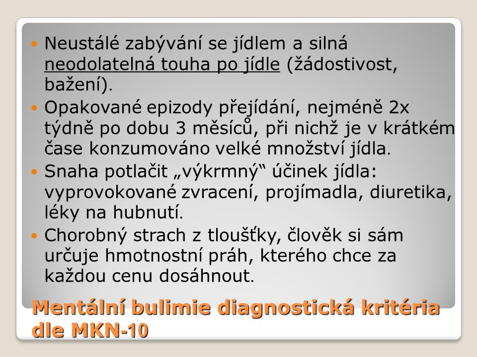 Mentální bulimie diagnostická kritéria dle MKN-10