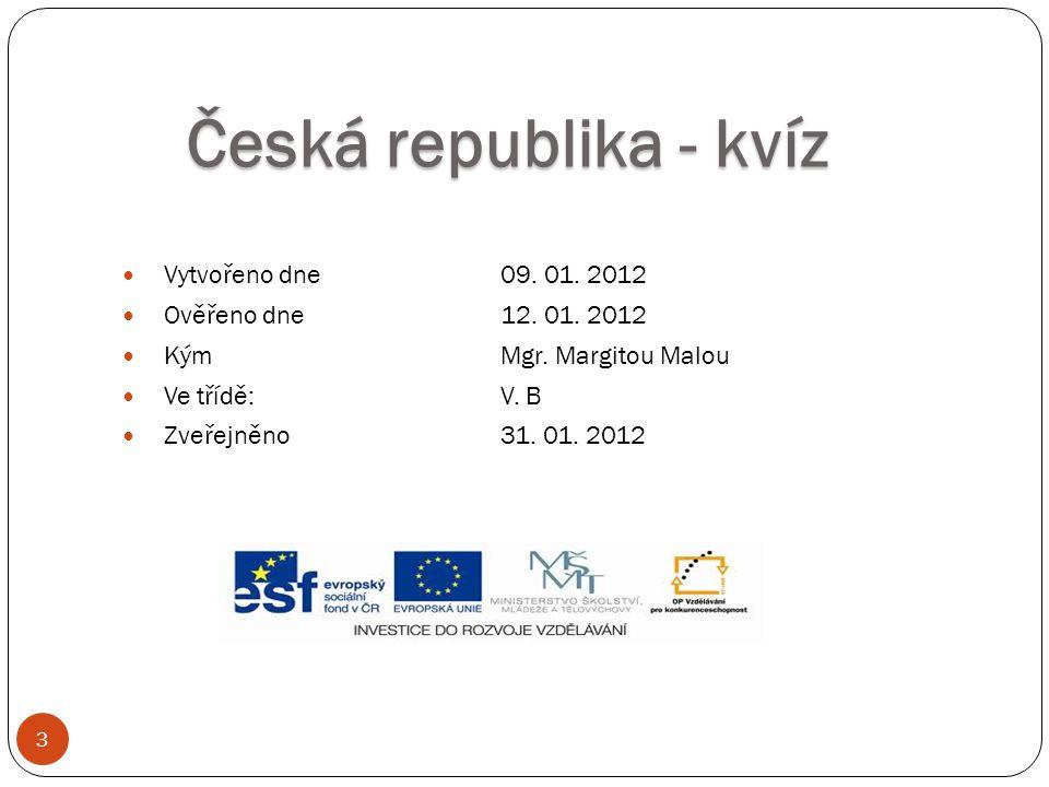 Česká republika - kvíz Vytvořeno dne 09. 01. 2012