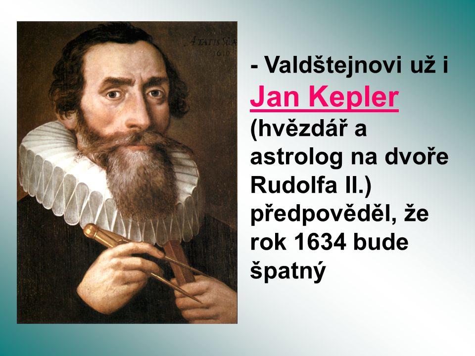 - Valdštejnovi už i Jan Kepler (hvězdář a astrolog na dvoře Rudolfa II