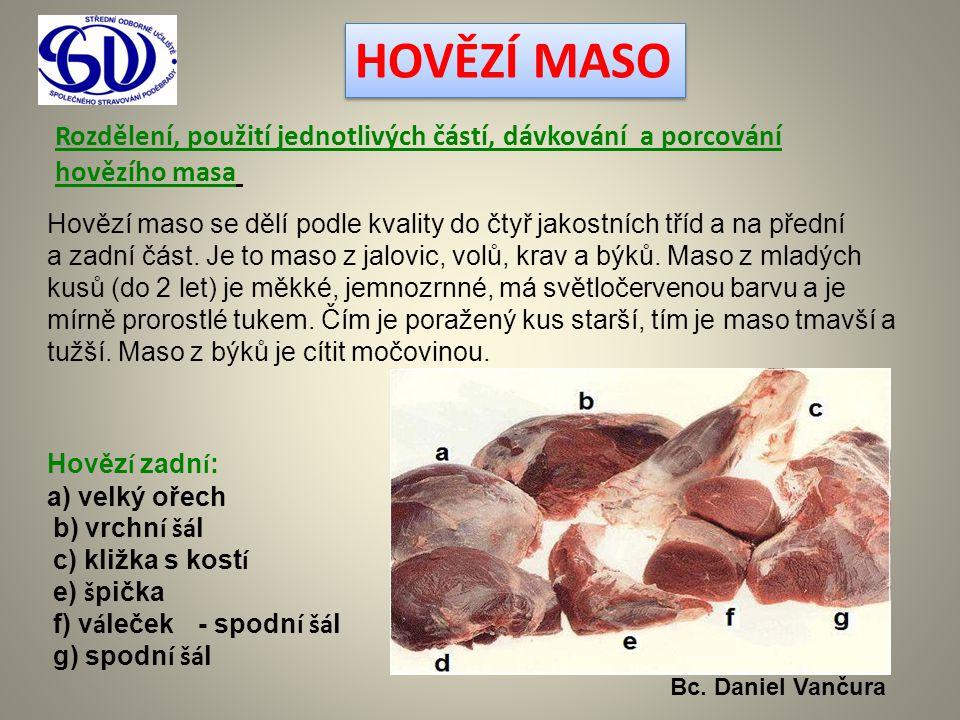 HOVĚZÍ MASO Rozdělení, použití jednotlivých částí, dávkování a porcování hovězího masa