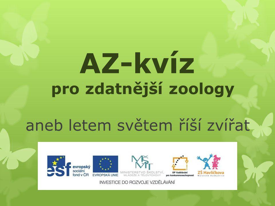 AZ-kvíz pro zdatnější zoology aneb letem světem říší zvířat
