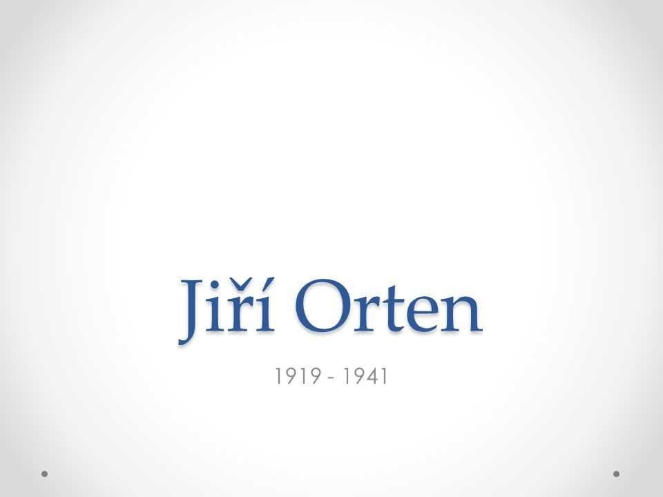 Jiří Orten 1919 - 1941