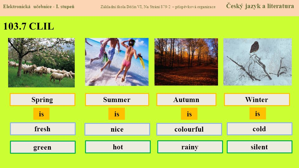 103.7 CLIL Spring Summer Autumn Winter is is is is fresh nice