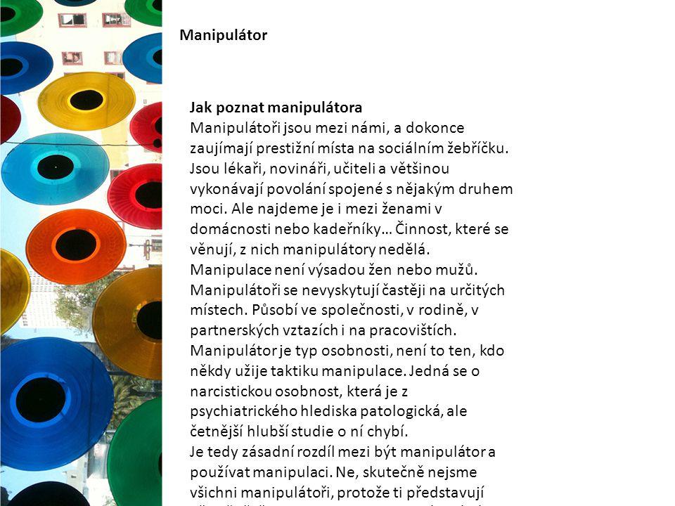 Manipulátor Jak poznat manipulátora.