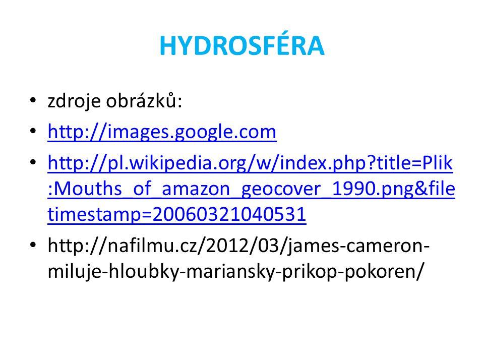 HYDROSFÉRA zdroje obrázků: http://images.google.com
