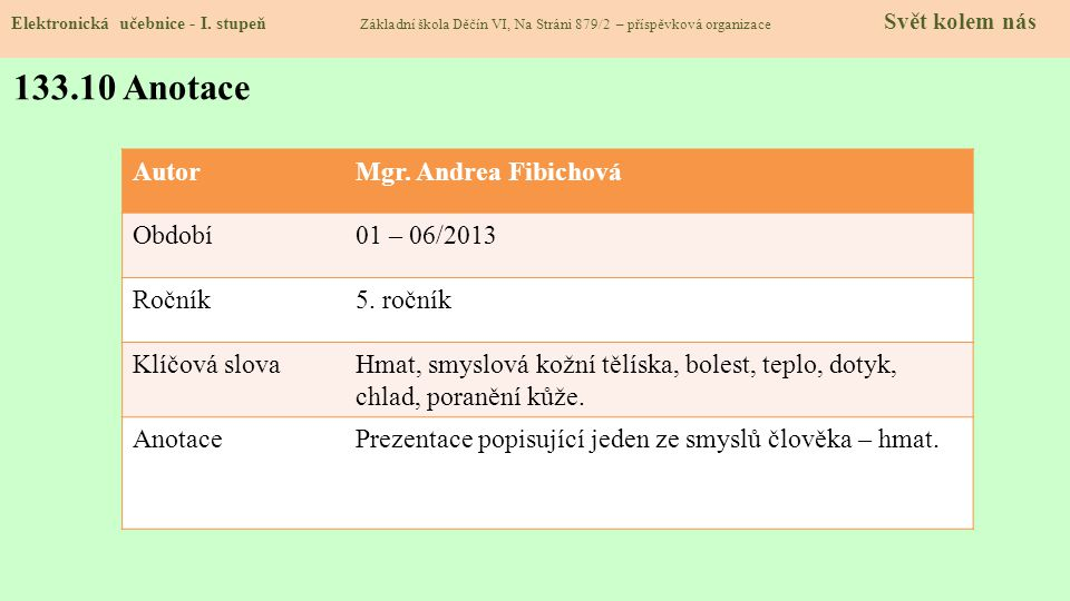 133.10 Anotace Autor Mgr. Andrea Fibichová Období 01 – 06/2013 Ročník