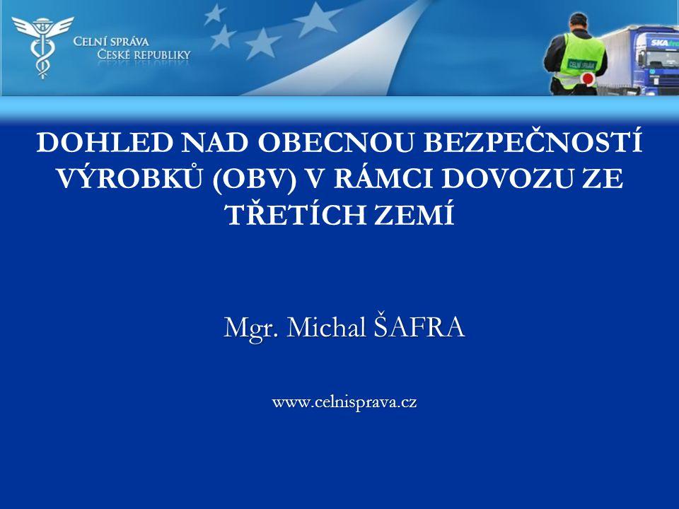 Mgr. Michal ŠAFRA www.celnisprava.cz