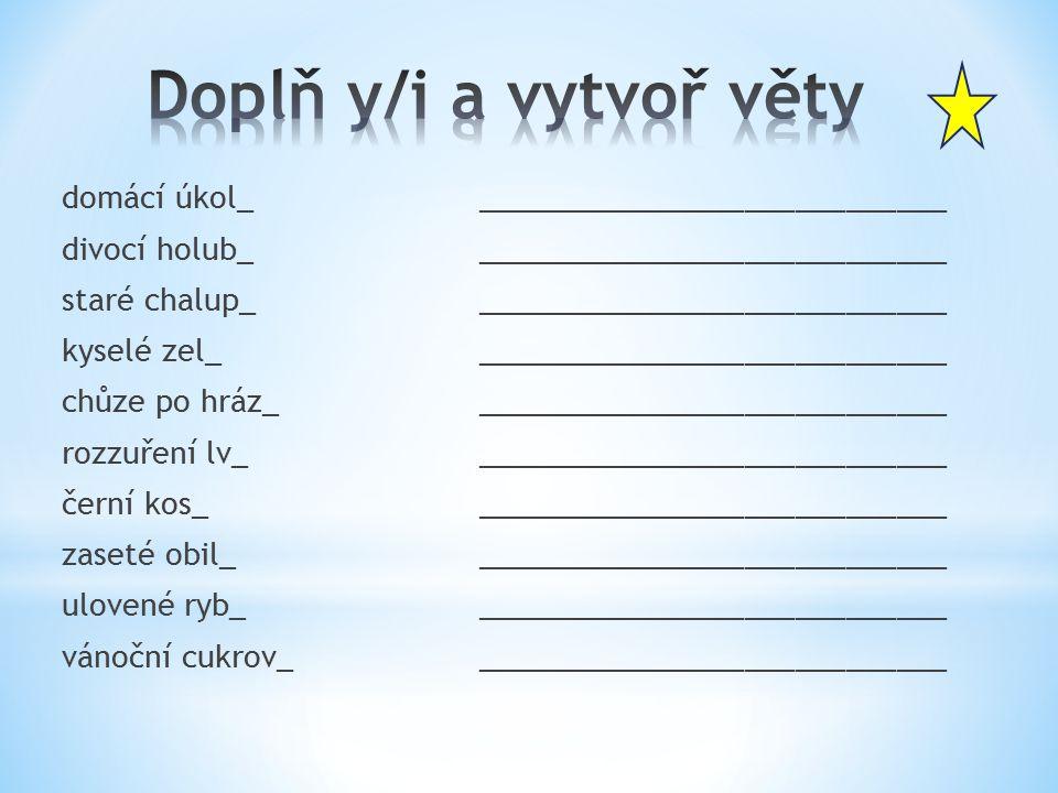 Doplň y/i a vytvoř věty