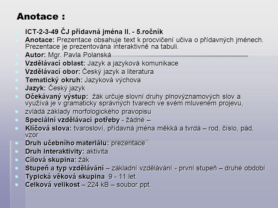 Anotace : ICT-2-3-49 ČJ přídavná jména II. - 5.ročník