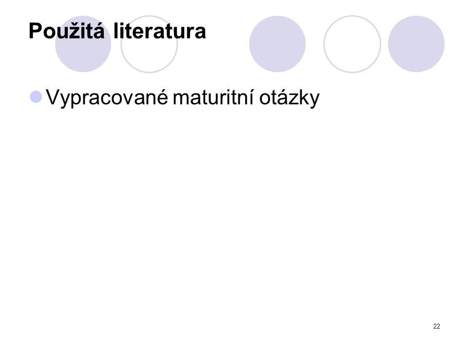 Použitá literatura Vypracované maturitní otázky