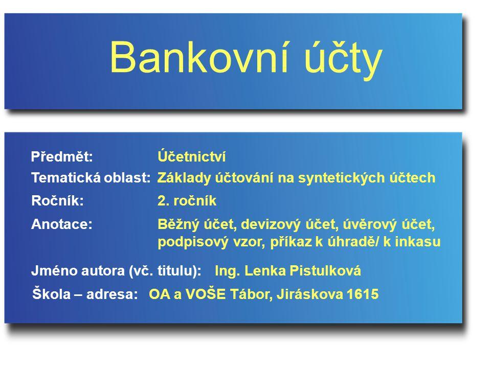 Bankovní účty Předmět: Účetnictví Tematická oblast: