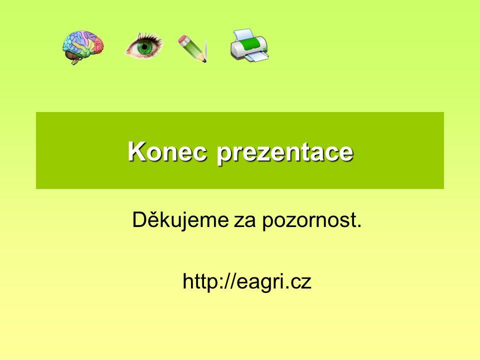 Děkujeme za pozornost. http://eagri.cz