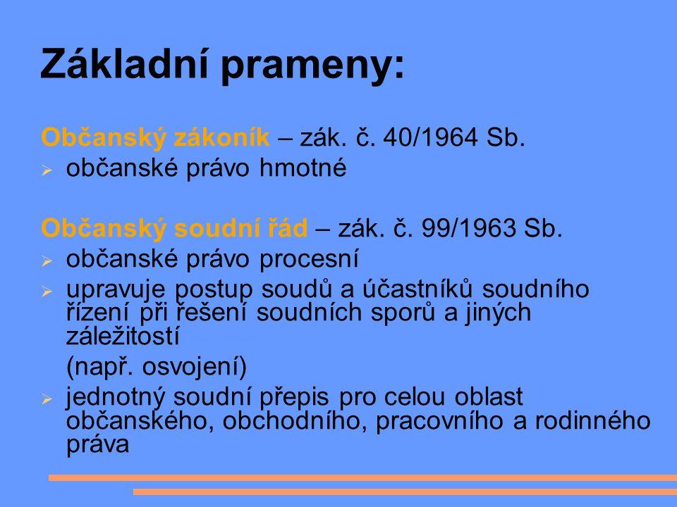 Základní prameny: Občanský zákoník – zák. č. 40/1964 Sb.