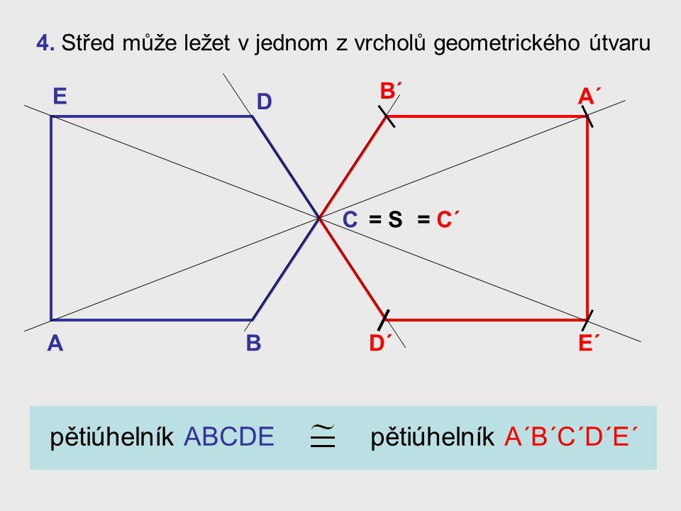 pětiúhelník ABCDE pětiúhelník A´B´C´D´E´