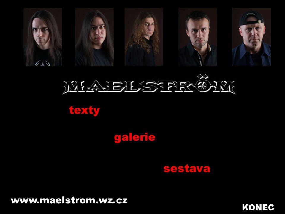 texty galerie sestava www.maelstrom.wz.cz KONEC