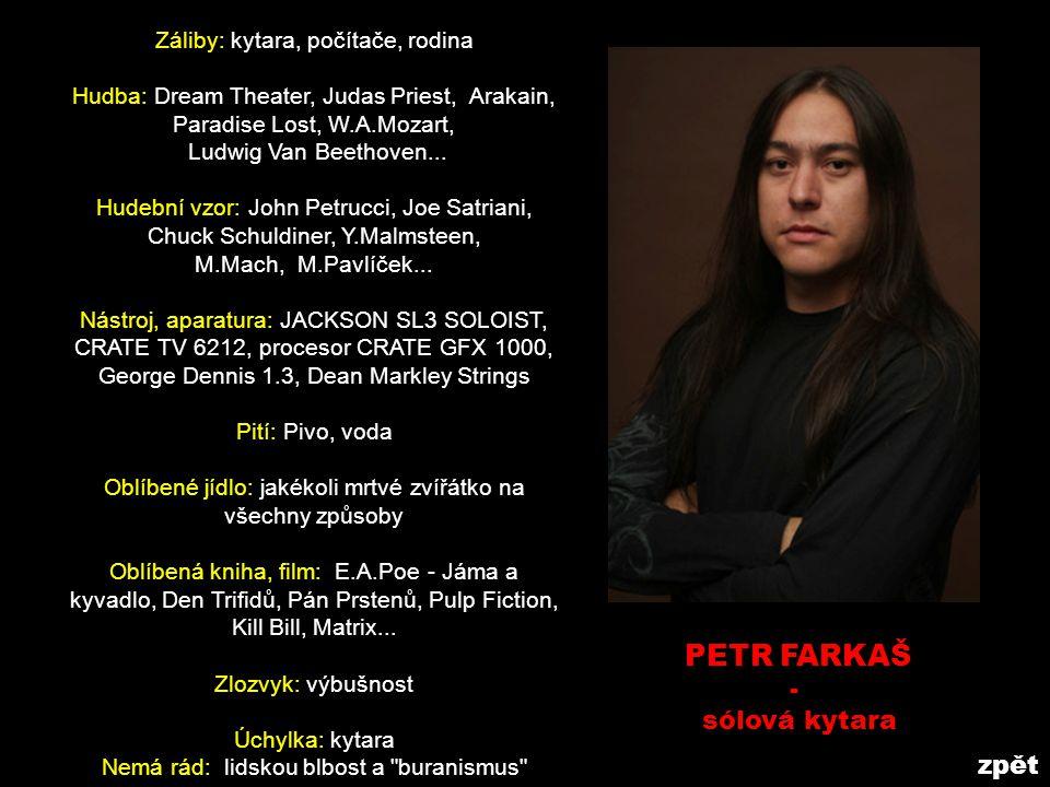 PETR FARKAŠ - sólová kytara zpět Záliby: kytara, počítače, rodina