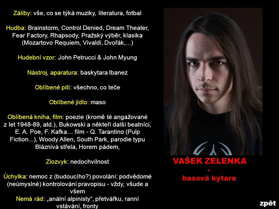 VAŠEK ZELENKA - basová kytara zpět