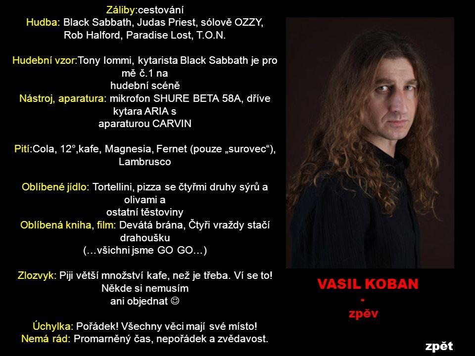 VASIL KOBAN - zpěv zpět Záliby:cestování