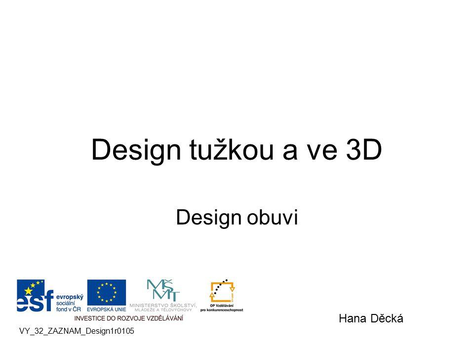 Design tužkou a ve 3D Design obuvi Hana Děcká