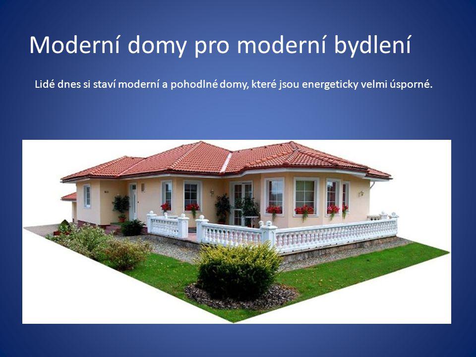 Moderní domy pro moderní bydlení