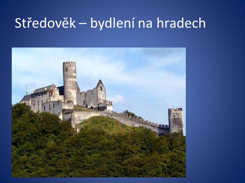Středověk – bydlení na hradech