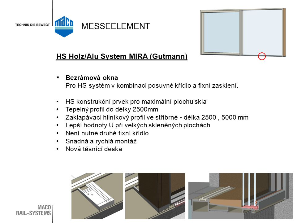 MESSEELEMENT HS Holz/Alu System MIRA (Gutmann) Bezrámová okna