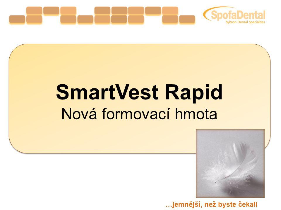 SmartVest Rapid Nová formovací hmota …jemnější, než byste čekali