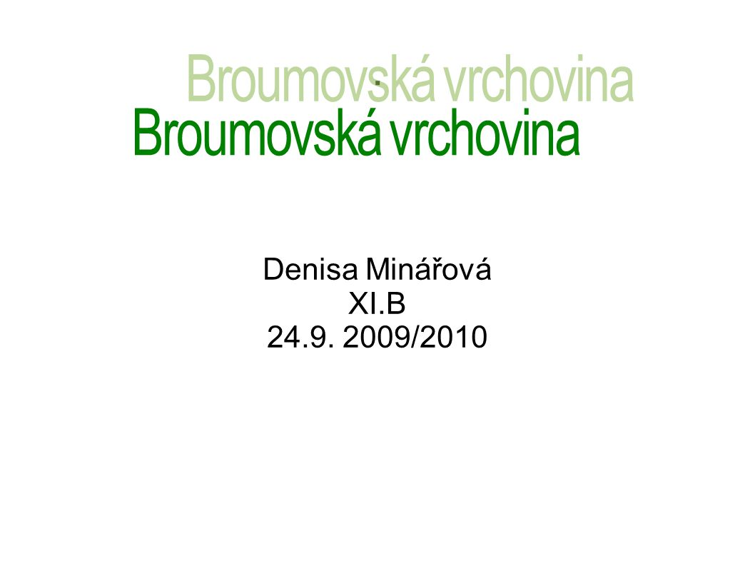 . Broumovská vrchovina Denisa Minářová XI.B 24.9. 2009/2010
