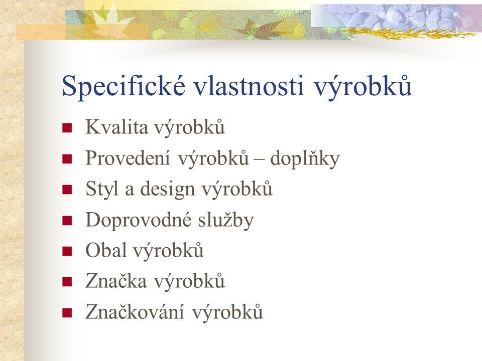 Specifické vlastnosti výrobků