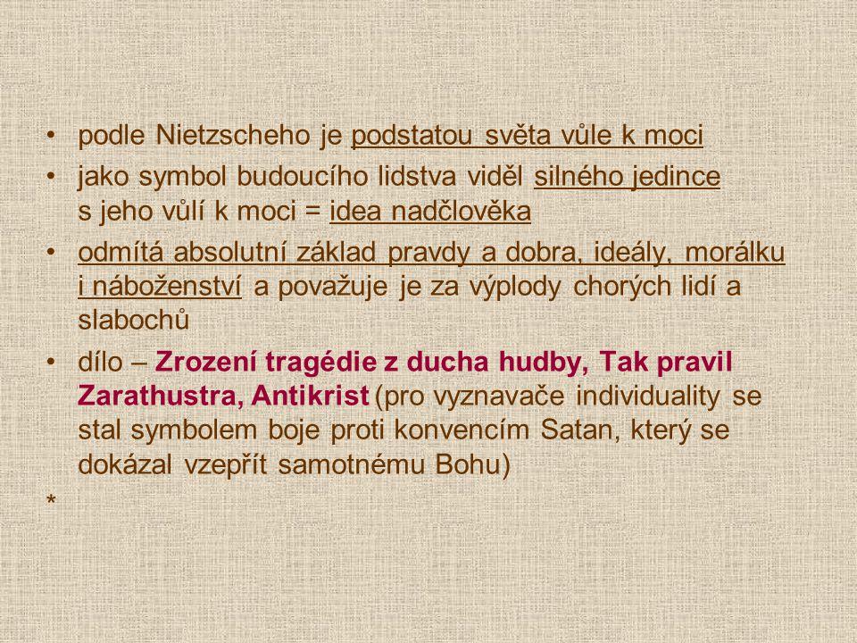 podle Nietzscheho je podstatou světa vůle k moci