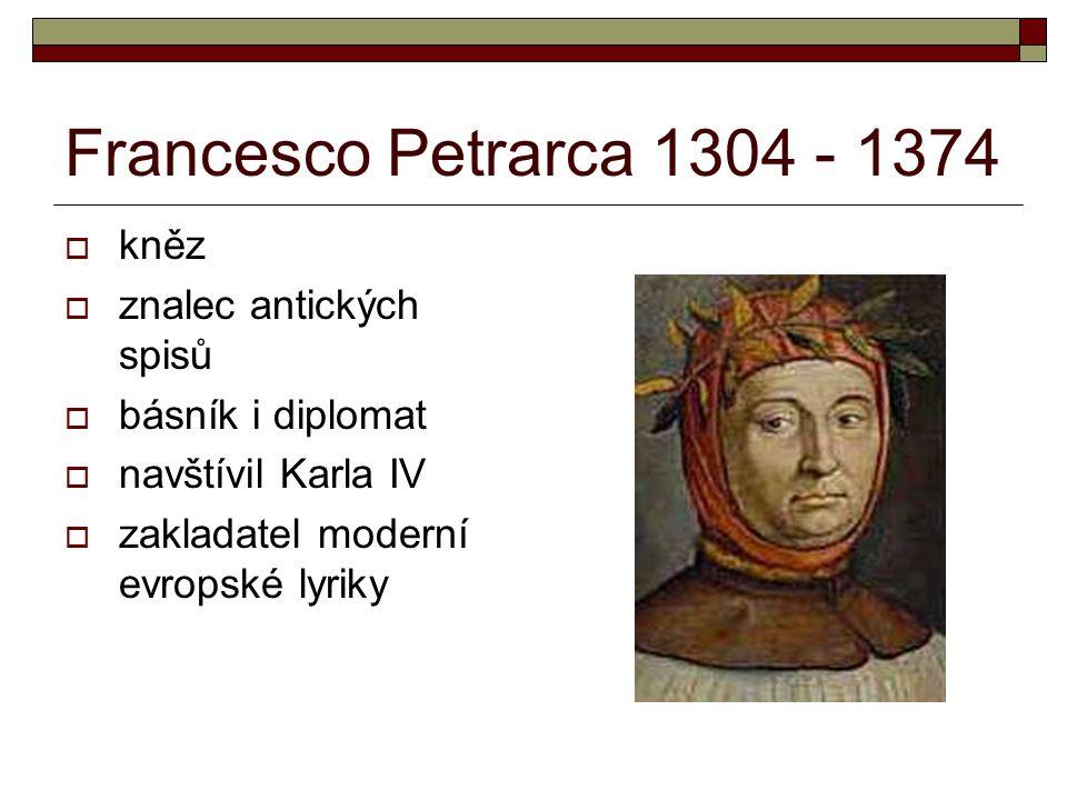 Francesco Petrarca 1304 - 1374 kněz znalec antických spisů