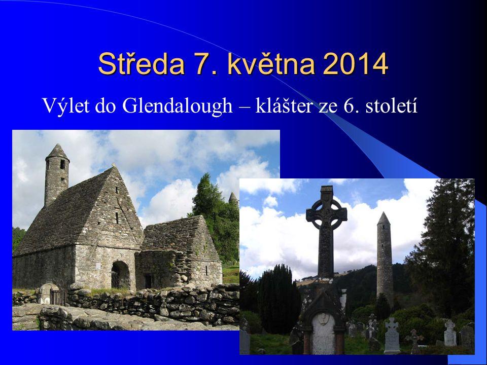 Středa 7. května 2014 Výlet do Glendalough – klášter ze 6. století