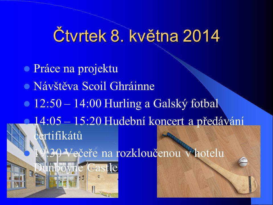 Čtvrtek 8. května 2014 Práce na projektu Návštěva Scoil Ghráinne