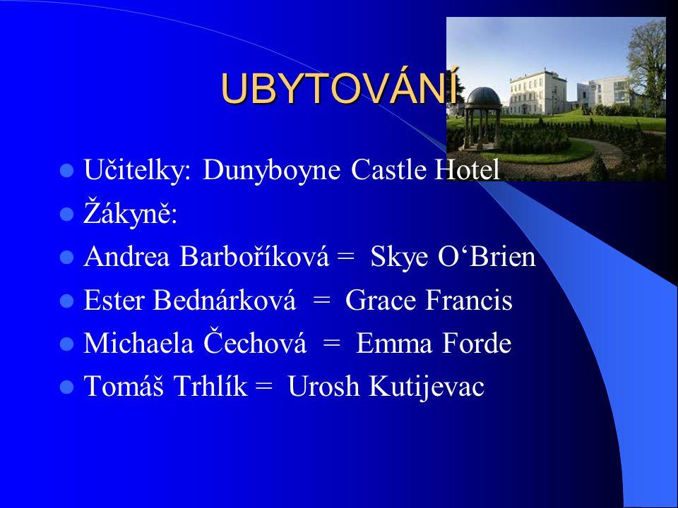 UBYTOVÁNÍ Učitelky: Dunyboyne Castle Hotel Žákyně:
