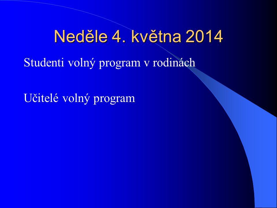 Neděle 4. května 2014 Studenti volný program v rodinách