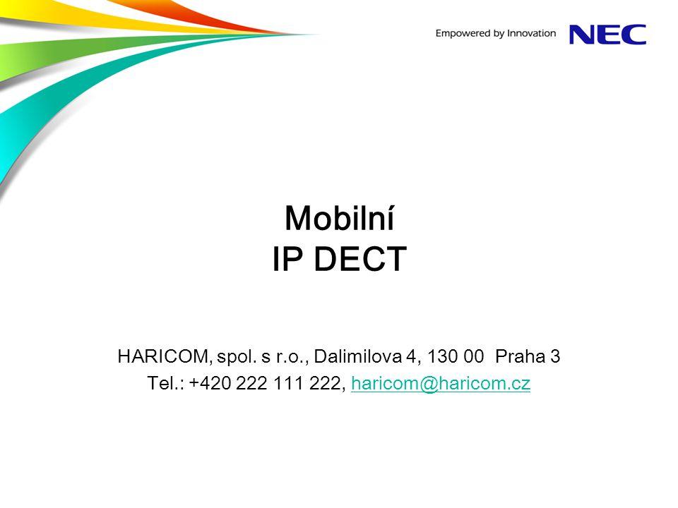 Mobilní IP DECT HARICOM, spol. s r.o., Dalimilova 4, 130 00 Praha 3