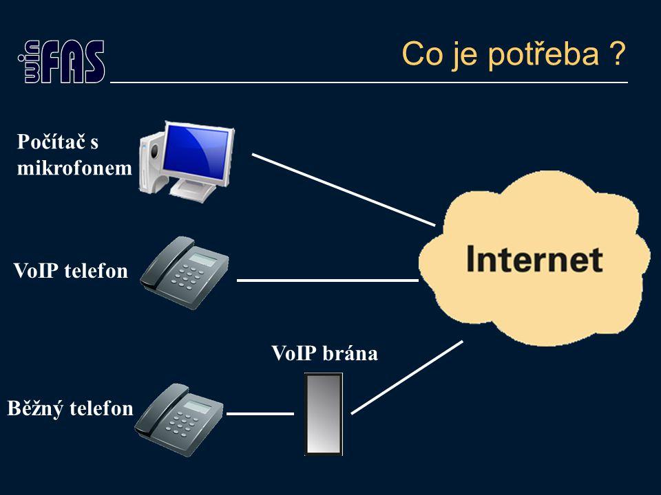 Co je potřeba Počítač s mikrofonem VoIP telefon VoIP brána