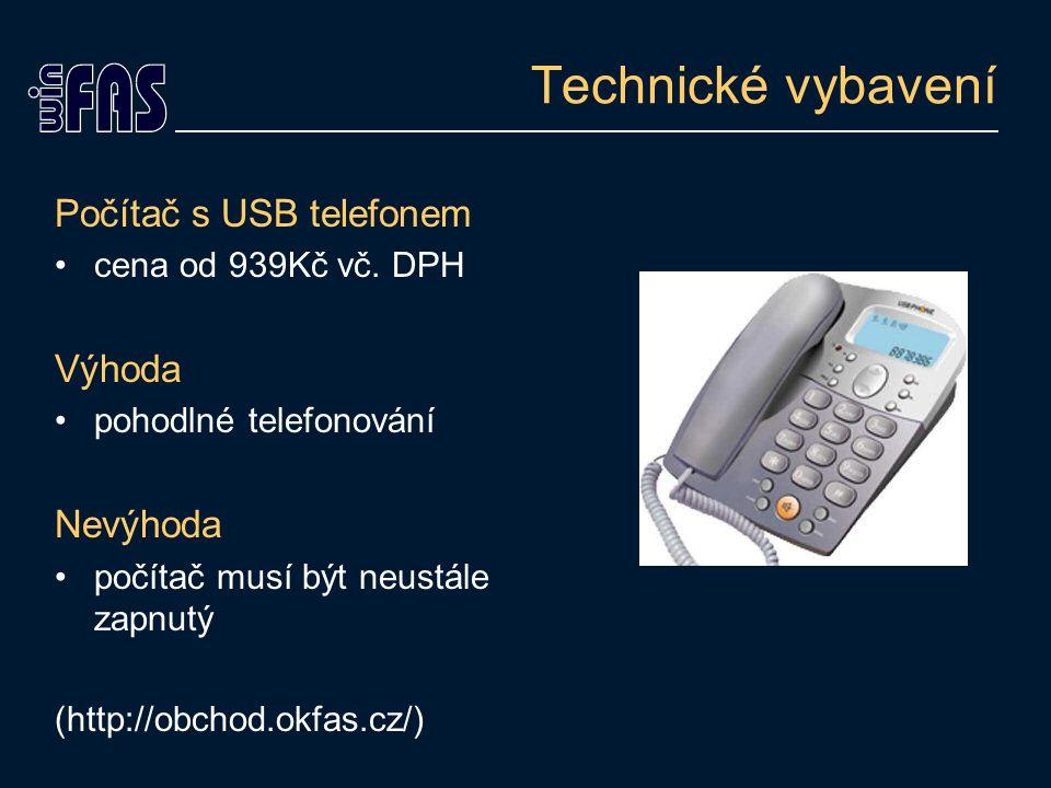 Technické vybavení Počítač s USB telefonem Výhoda Nevýhoda