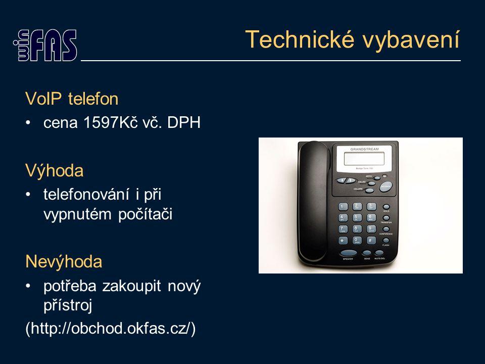 Technické vybavení VoIP telefon Výhoda Nevýhoda cena 1597Kč vč. DPH