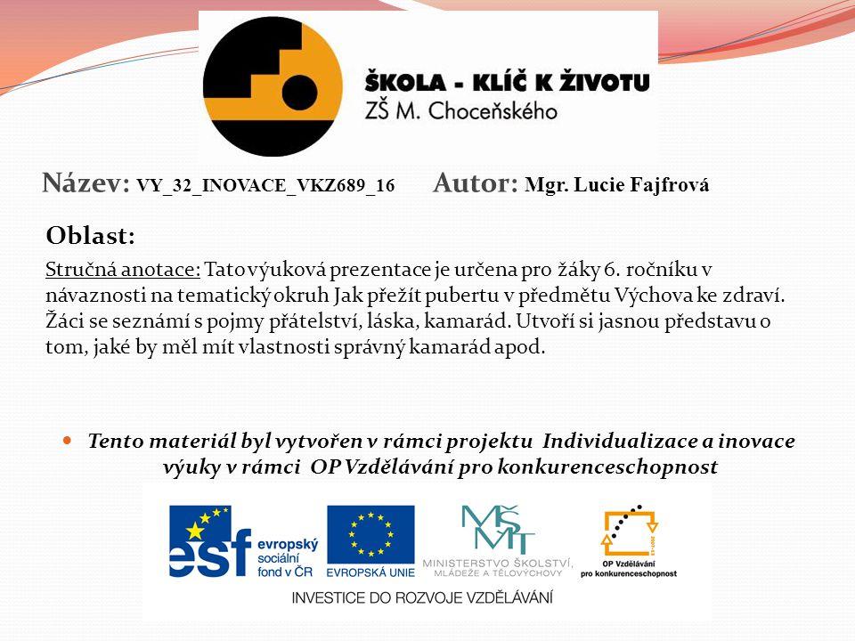 Název: VY_32_INOVACE_VKZ689_16 Autor: Mgr. Lucie Fajfrová