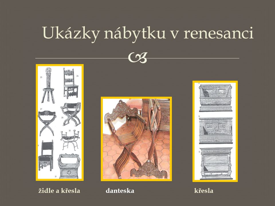 Ukázky nábytku v renesanci