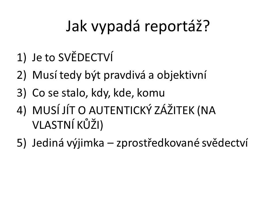 Jak vypadá reportáž Je to SVĚDECTVÍ