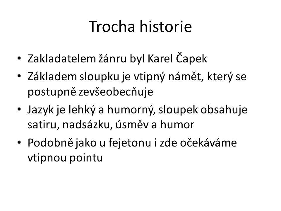 Trocha historie Zakladatelem žánru byl Karel Čapek