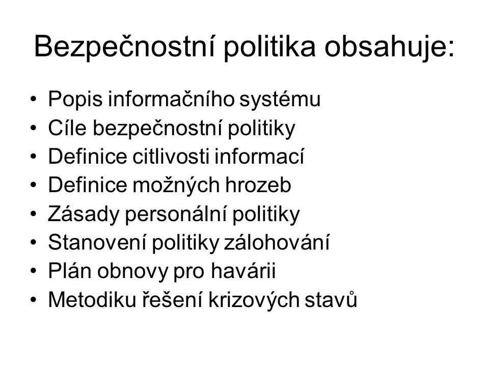 Bezpečnostní politika obsahuje: