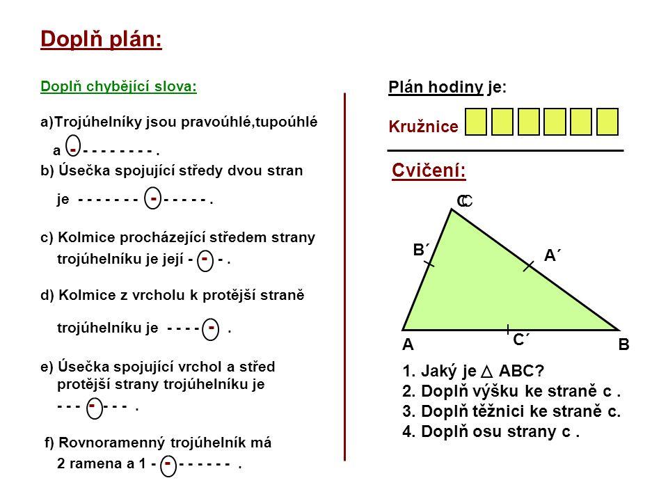 Doplň plán: Cvičení: Plán hodiny je: Kružnice C C B´ A´ C´ A B