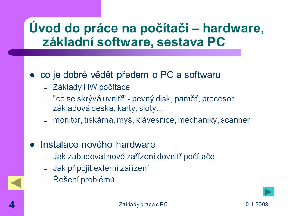 Úvod do práce na počítači – hardware, základní software, sestava PC